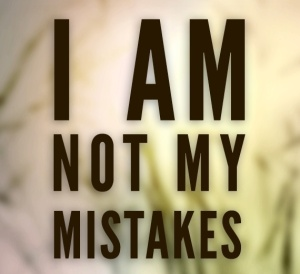 I am not my mistakes