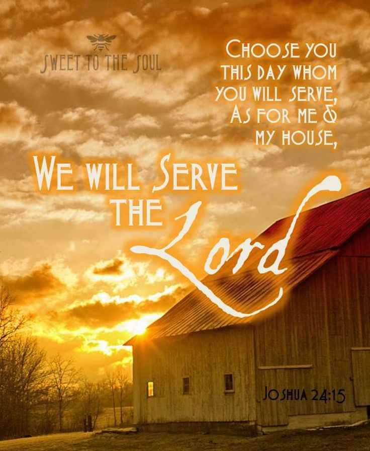 Lyric i choose the lord lyrics : Morning Prayer: Wed, 09 Nov – Psalm 18:21-30; Joshua 24:21-24 ...